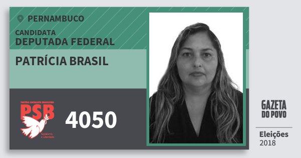 Santinho Patrícia Brasil 4050 (PSB) Deputada Federal | Pernambuco | Eleições 2018