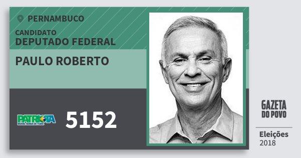 Santinho Paulo Roberto 5152 (PATRI) Deputado Federal | Pernambuco | Eleições 2018