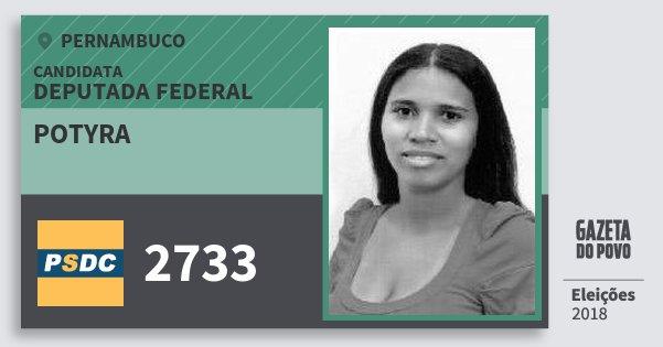 Santinho Potyra 2733 (DC) Deputada Federal | Pernambuco | Eleições 2018