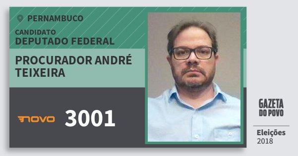 Santinho Procurador André Teixeira 3001 (NOVO) Deputado Federal | Pernambuco | Eleições 2018