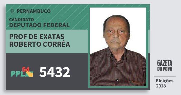 Santinho Prof de Exatas Roberto Corrêa 5432 (PPL) Deputado Federal | Pernambuco | Eleições 2018