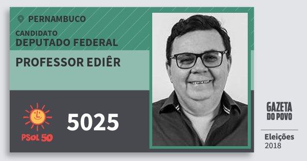 Santinho Professor Ediêr 5025 (PSOL) Deputado Federal | Pernambuco | Eleições 2018