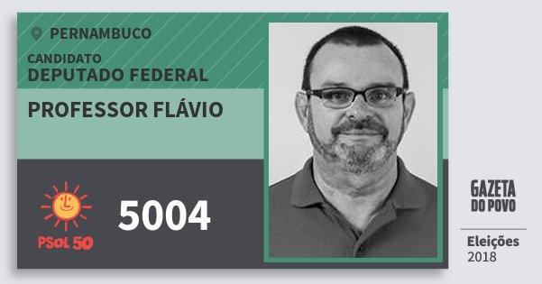 Santinho Professor Flávio 5004 (PSOL) Deputado Federal | Pernambuco | Eleições 2018