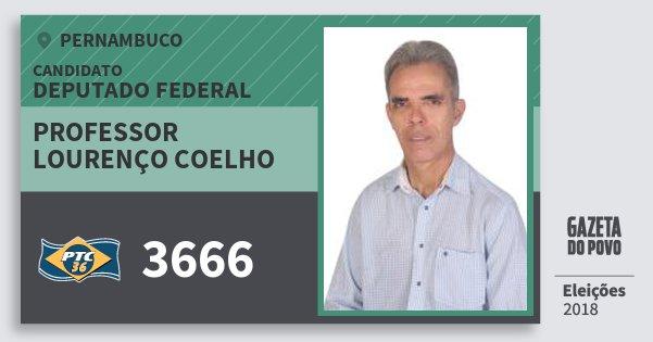 Santinho Professor Lourenço Coelho 3666 (PTC) Deputado Federal | Pernambuco | Eleições 2018