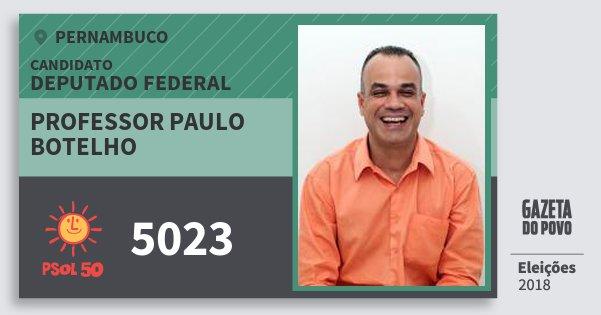 Santinho Professor Paulo Botelho 5023 (PSOL) Deputado Federal | Pernambuco | Eleições 2018