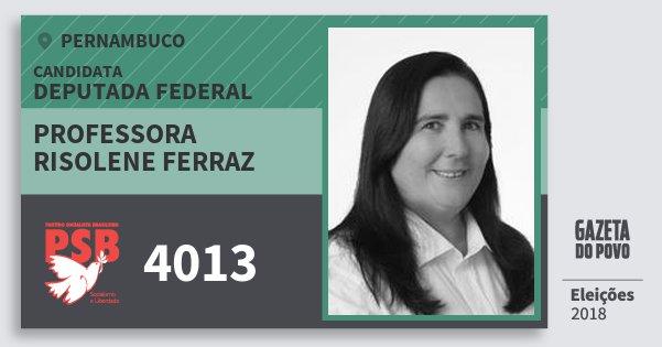 Santinho Professora Risolene Ferraz 4013 (PSB) Deputada Federal | Pernambuco | Eleições 2018