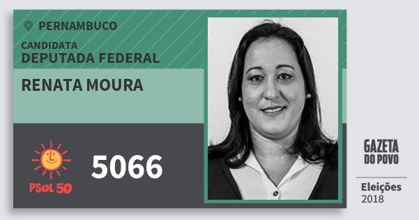 Santinho Renata Moura 5066 (PSOL) Deputada Federal   Pernambuco   Eleições 2018