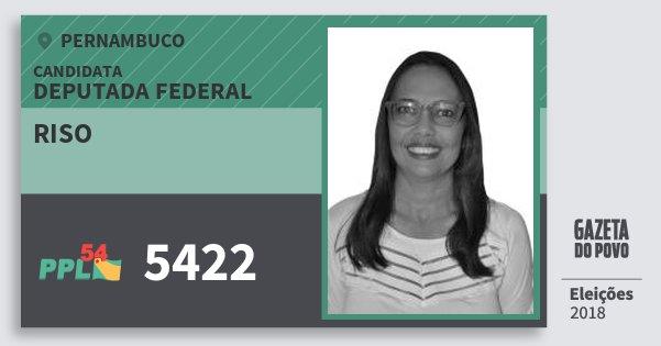 Santinho Riso 5422 (PPL) Deputada Federal | Pernambuco | Eleições 2018