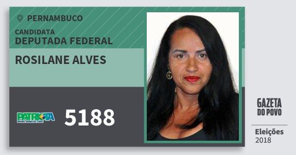 Santinho Rosilane Alves 5188 (PATRI) Deputada Federal | Pernambuco | Eleições 2018