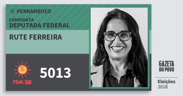 Santinho Rute Ferreira 5013 (PSOL) Deputada Federal | Pernambuco | Eleições 2018
