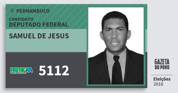 Santinho Samuel de Jesus 5112 (PATRI) Deputado Federal | Pernambuco | Eleições 2018