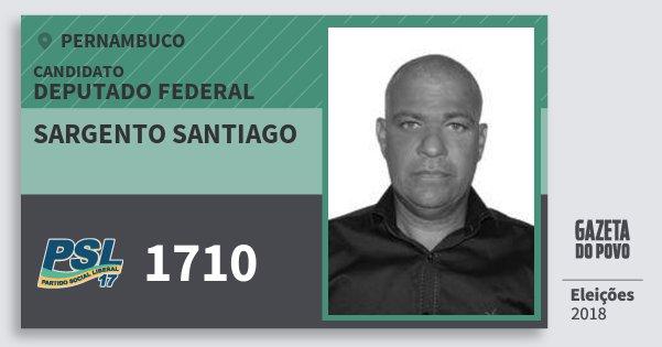 Santinho Sargento Santiago 1710 (PSL) Deputado Federal | Pernambuco | Eleições 2018