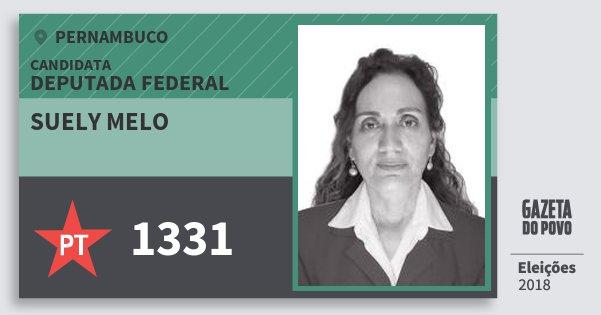 Santinho Suely Melo 1331 (PT) Deputada Federal   Pernambuco   Eleições 2018