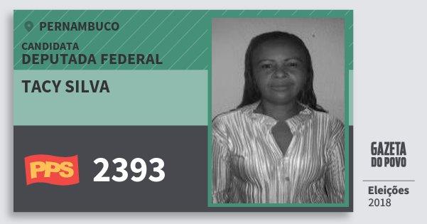 Santinho Tacy Silva 2393 (PPS) Deputada Federal | Pernambuco | Eleições 2018