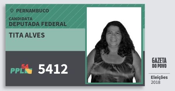 Santinho Tita Alves 5412 (PPL) Deputada Federal | Pernambuco | Eleições 2018