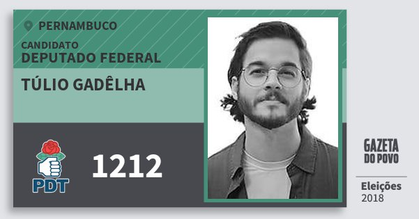 Santinho Túlio Gadêlha 1212 (PDT) Deputado Federal | Pernambuco | Eleições 2018
