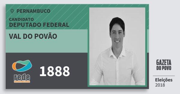 Santinho Val do Povão 1888 (REDE) Deputado Federal | Pernambuco | Eleições 2018