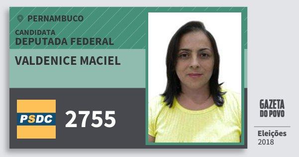 Santinho Valdenice Maciel 2755 (DC) Deputada Federal | Pernambuco | Eleições 2018