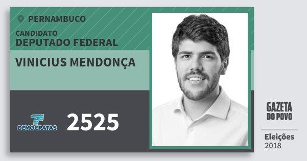 Santinho Vinicius Mendonça 2525 (DEM) Deputado Federal | Pernambuco | Eleições 2018