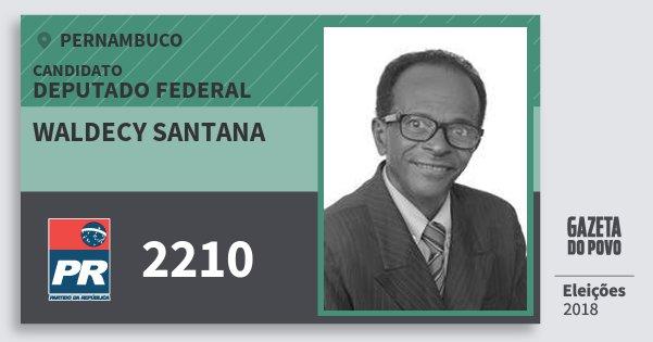 Santinho Waldecy Santana 2210 (PR) Deputado Federal | Pernambuco | Eleições 2018