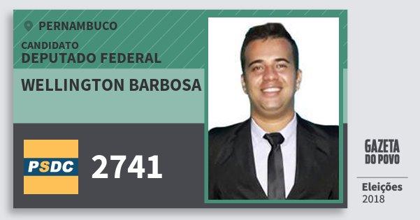 Santinho Wellington Barbosa 2741 (DC) Deputado Federal | Pernambuco | Eleições 2018