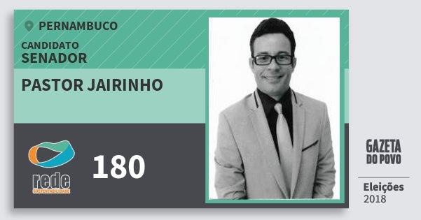 Santinho Pastor Jairinho 180 (REDE) Senador | Pernambuco | Eleições 2018
