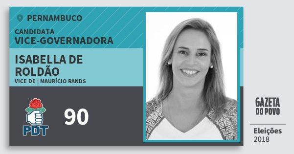 Santinho Isabella de Roldão 90 (PDT) Vice-Governadora   Pernambuco   Eleições 2018
