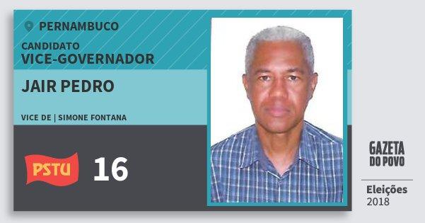 Santinho Jair Pedro 16 (PSTU) Vice-governador | Pernambuco | Eleições 2018