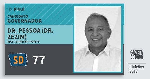 Santinho Dr. Pessoa (Dr. Zezim) 77 (SOLIDARIEDADE) Governador | Piauí | Eleições 2018