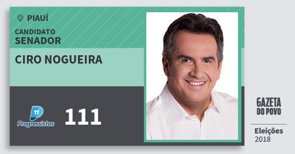 Santinho Ciro Nogueira 111 (PP) Senador | Piauí | Eleições 2018
