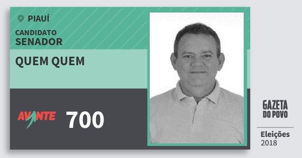 Santinho Quem Quem 700 (AVANTE) Senador | Piauí | Eleições 2018