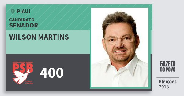 Santinho Wilson Martins 400 (PSB) Senador | Piauí | Eleições 2018