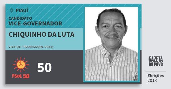 Santinho Chiquinho da Luta 50 (PSOL) Vice-governador | Piauí | Eleições 2018