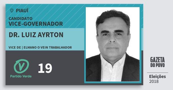 Santinho Dr. Luiz Ayrton 19 (PV) Vice-governador | Piauí | Eleições 2018