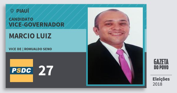 Santinho Marcio Luiz 27 (DC) Vice-governador | Piauí | Eleições 2018