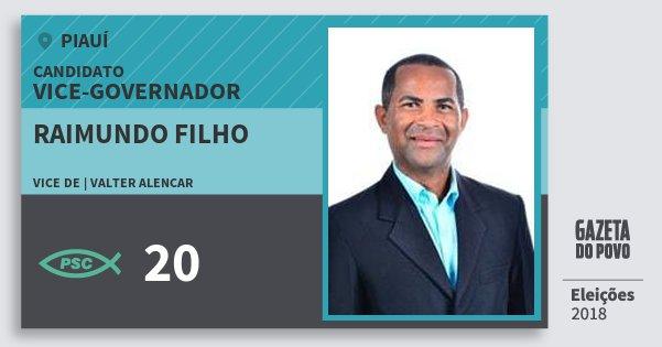 Santinho Raimundo Filho 20 (PSC) Vice-governador   Piauí   Eleições 2018