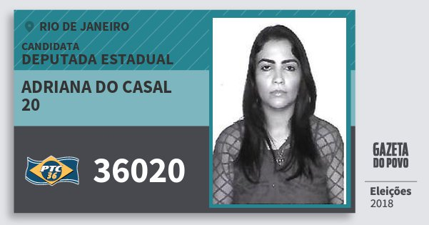 Santinho Adriana do Casal 20 36020 (PTC) Deputada Estadual | Rio de Janeiro | Eleições 2018