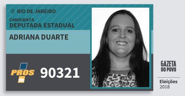 Santinho Adriana Duarte 90321 (PROS) Deputada Estadual | Rio de Janeiro | Eleições 2018