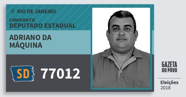 Santinho Adriano da Máquina 77012 (SOLIDARIEDADE) Deputado Estadual | Rio de Janeiro | Eleições 2018