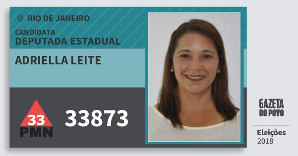 Santinho Adriella Leite 33873 (PMN) Deputada Estadual | Rio de Janeiro | Eleições 2018