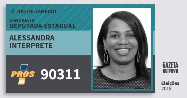 Santinho Alessandra Interprete 90311 (PROS) Deputada Estadual | Rio de Janeiro | Eleições 2018