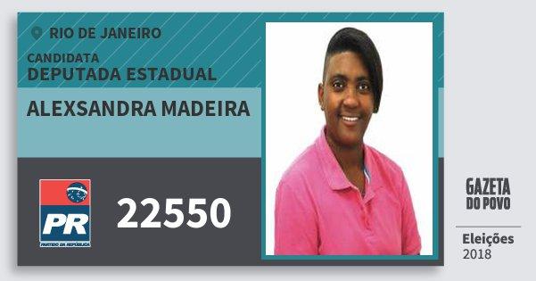 Santinho Alexsandra Madeira 22550 (PR) Deputada Estadual | Rio de Janeiro | Eleições 2018