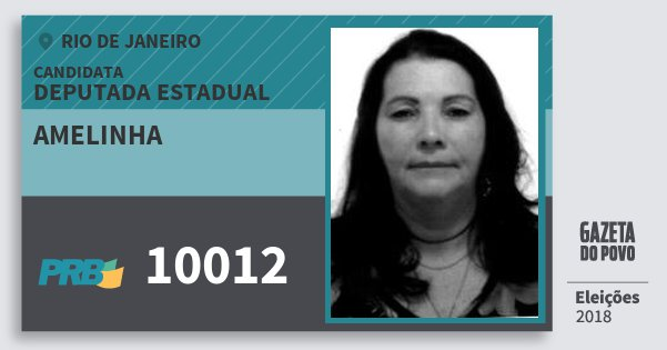Santinho Amelinha 10012 (PRB) Deputada Estadual | Rio de Janeiro | Eleições 2018