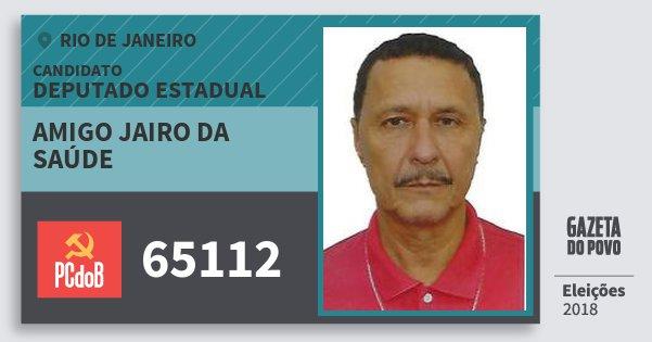 Santinho Amigo Jairo da Saúde 65112 (PC do B) Deputado Estadual | Rio de Janeiro | Eleições 2018