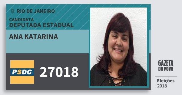 Santinho Ana Katarina 27018 (DC) Deputada Estadual | Rio de Janeiro | Eleições 2018