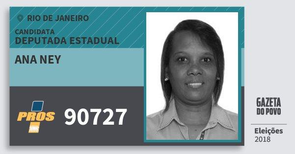 Santinho Ana Ney 90727 (PROS) Deputada Estadual   Rio de Janeiro   Eleições 2018