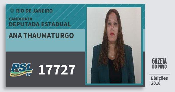 Santinho Ana Thaumaturgo 17727 (PSL) Deputada Estadual | Rio de Janeiro | Eleições 2018