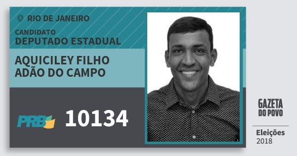 Santinho Aquiciley Filho Adão do Campo 10134 (PRB) Deputado Estadual | Rio de Janeiro | Eleições 2018