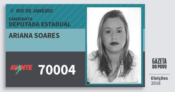 Santinho Ariana Soares 70004 (AVANTE) Deputada Estadual | Rio de Janeiro | Eleições 2018