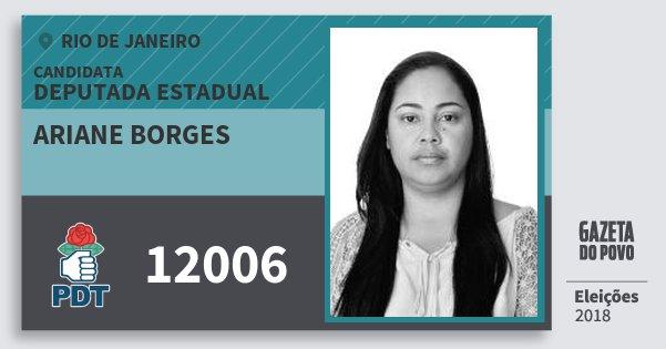 Santinho Ariane Borges 12006 (PDT) Deputada Estadual | Rio de Janeiro | Eleições 2018